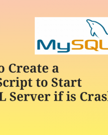 How to Create a Shell Script to Start MYSQL Server if is Crashing