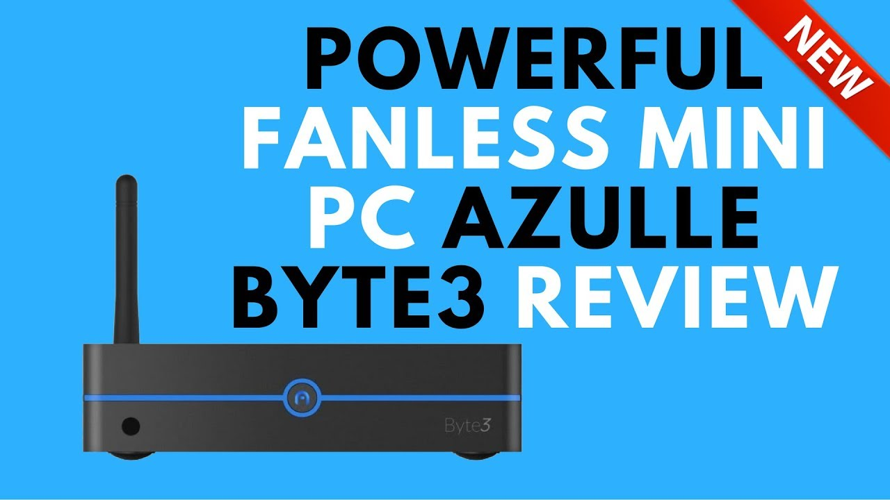 Azulle Byte 3 Fanless Mini PC with Windows 10 Pro Review