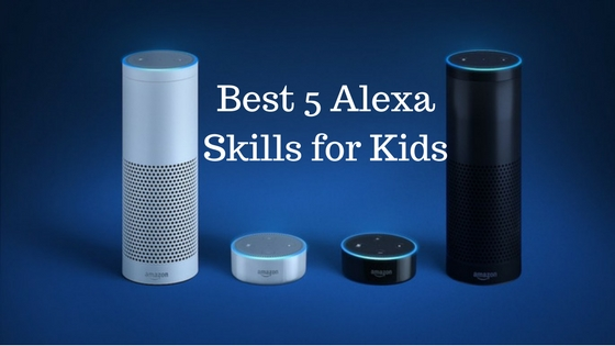 Best 5 Alexa Skills for Kids