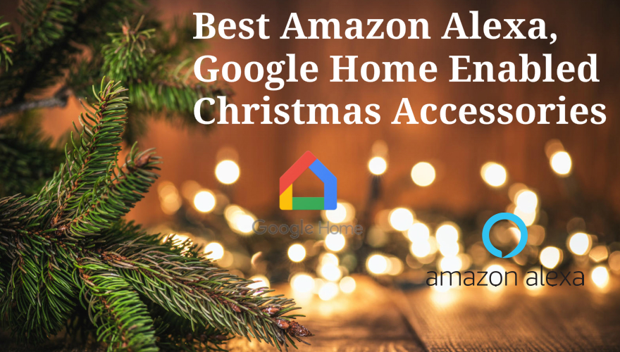 Best Amazon Alexa, Google Home Enabled Christmas Accessories